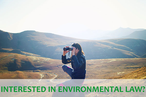 Are you interested in environmental law?